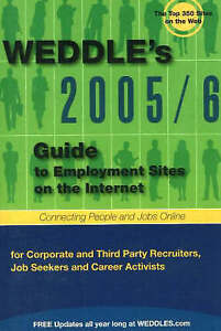 WEDDLE's  Guide to Employment Sites on the Internet: For Corporate and...