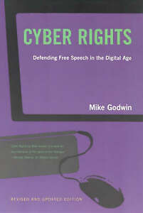 Cyber Rights – Defending Free Speech in the Digital Age, Mike Godwin