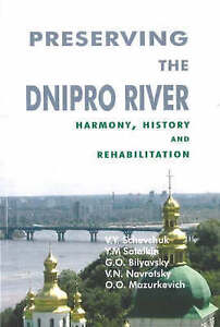 Preserving The Dnipro River  BOOK NEW
