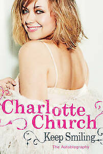 Keep Smiling by Charlotte Church Paperback 2007 - swansea, Swansea, United Kingdom - Keep Smiling by Charlotte Church Paperback 2007 - swansea, Swansea, United Kingdom
