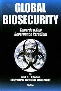 Global Biosecurity Towards a New Governance Paradigm Lyubov Nazaruk Marc Fina - Hereford, United Kingdom - Global Biosecurity Towards a New Governance Paradigm Lyubov Nazaruk Marc Fina - Hereford, United Kingdom