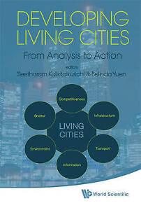 Developing Living Cities: From Analysis to Action by Seetharam Kallidaikurichi