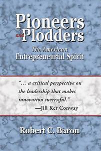 USED (VG) Pioneers and Plodders: The American Entrepreneurial Spirit by Robert C
