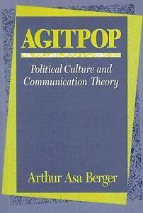 AgitPop: Political Culture and Communication Theory by Berger, Arthur Asa