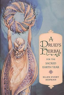 A Druid's Herbal for the Sacred Earth Year by Ellen Evert (A Druids Herbal For The Sacred Earth Year)