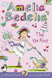 Amelia Bedelia Chapter Book #10: Amelia Bedelia Ties the Knot by Herman...