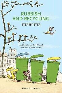 Step By Step: Rubbish & Recycling Bertolini, G Paper 9781877467301