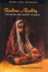 Realism and Reality: The Novel and Society in India (Oxford India Paperbacks) b
