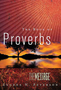 The Message the Book of Proverbs by Peterson, Eugene H. -Paperback