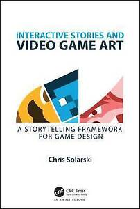 Interactive Stories and Video Game Art A Storytelling Framework for Game - London, UK, United Kingdom - Interactive Stories and Video Game Art A Storytelling Framework for Game - London, UK, United Kingdom