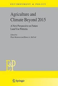 Agriculture and Climate Beyond 2015: A New Perspective on Future Land Use Patter