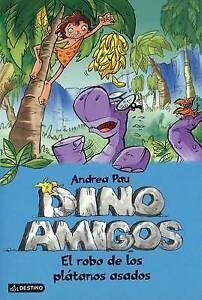 NEW Dino amigos: El robo de los plátanos asados (Spanish Edition) by Andrea Pau