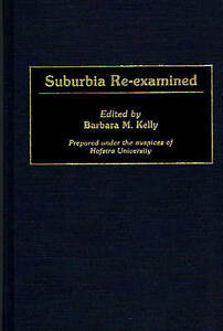 NEW Suburbia Re-Examined: (Contributions in Sociology)