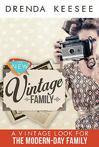 The New Vintage: A Vintage Look for the Modern-Day Family by Keesee, Drenda