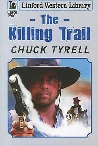 The Killing Trail (Linford Western Library), Tyrell, Chuck, Used; Good Book