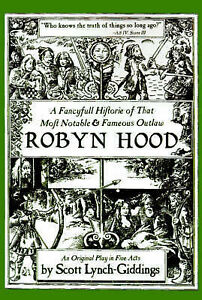 NEW A Fancyfull Historie of That Most Notable & Fameous Outlaw Robyn Hood