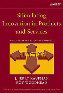 Stimulating Innovation in Products and Services, J. Jerry Kaufman