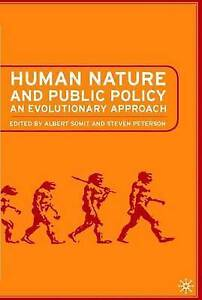 Human Nature and Public Policy: An Evolutionary Approach, Peterson, Steven A., S