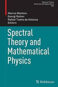 Spectral Theory and Mathematical Physics: 2016 by Birkhauser Verlag AG...
