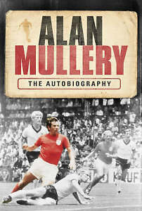 """""""NEW"""" Alan Mullery Autobiography, Mullery, Alan, Book"""