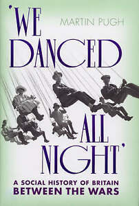 We Danced All Night: A Social History  of Britain Between the Wars-ExLibrary