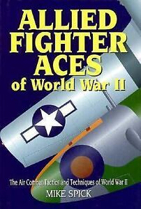 Allied Fighter Aces: The Air Combat Tactics and Techniques of World War II by S