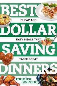 Best Dollar Saving Dinners Cheap Easy Meals That Taste Great by Sweeney Monica