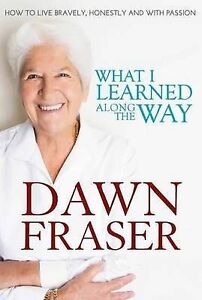 NEW What I Learned Along the Way By Dawn Fraser Hardcover FREE Postage