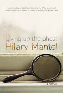 Giving up the Ghost: A memoir, Mantel, Hilary, Very Good Book