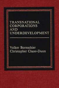 Transnational Corporations and Underdevelopment. by Bornschier, Volker, Dunn, C