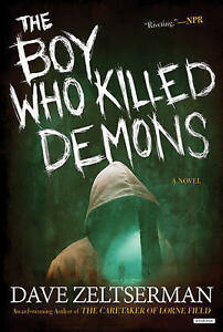 The Boy Who Killed Demons by Dave Zeltserman (Paperback, 2015)