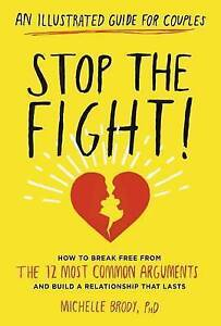 Stop Fight! An Illustrated Guide for Couples How Break F by Brody Michelle