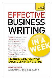 Effective Business Writing in a Week: Teach Yourself, Martin Manser