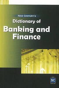 New Century's Dictionary of Banking & Finance, New Century