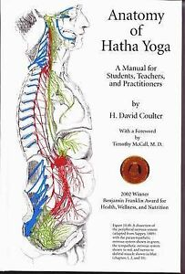 The Anatomy of Hatha Yoga: A Manual for Students Teachers and Practitioners NEW