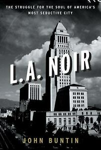 L-A-Noir-The-Struggle-for-the-Soul-of-Americas-Most-Seductive-City-by
