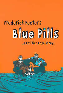 Blue Pills: A Positive Love Story by Frederik Peeters (Paperback, 2008) New