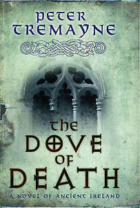 Tremayne, Peter, The Dove of Death (Sister Fidelma Mysteries 20), Very Good Book