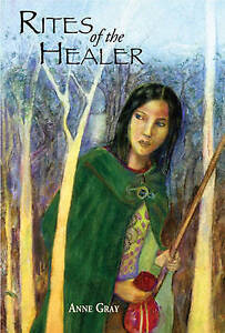 Rites of the Healer by Anne Gray (Paperback, 2006)