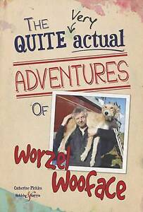 The Quite Very Actual Adventures of Worzel Wooface by Pickles, Catherine