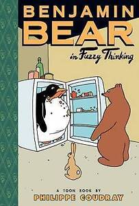 Benjamin Bear in Fuzzy Thinking By Coudray, Phillippe -Hcover