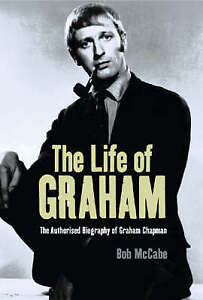 The Life of Graham The Authorised Biography of Graham Chapman by Bob McCabe - <span itemprop=availableAtOrFrom>Manchester, Greater Manchester, United Kingdom</span> - The Life of Graham The Authorised Biography of Graham Chapman by Bob McCabe - Manchester, Greater Manchester, United Kingdom