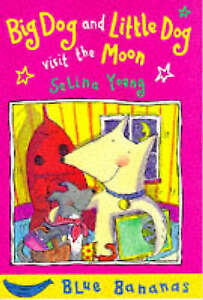 Big Dog and Little Dog Visit the Moon (Blue Bananas), Young, Selina, Very Good B