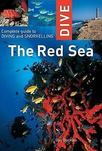 Dive the Red Sea: Complete Guide to Diving and Snorkeling by Guy Buckles...