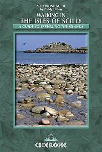 Dillon, Paddy, Walking in the Isles of Scilly: A Guide to Exploring the Islands