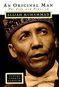 An-Original-Man-The-Life-and-Times-of-Elijah-Muhammad-by-Claude-Andrew-III