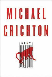 Next  by Michael Crichton,  First Edition 2006  Hardcover73