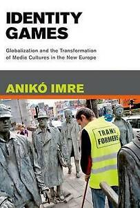 Identity Games – Globalization and the Transformation of Media Cultures in