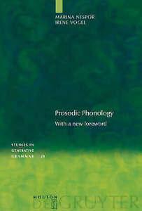 NEW Prosodic Phonology (Studies in Generative Grammar [Sgg]) by Nespor
