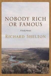 Nobody Rich or Famous: A Family Memoir by Shelton, Richard -Paperback